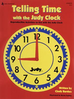 Telling Time with the Judy Clock, Grades K - 3: Reproducible Activities to Use with the Judy Clock 9781564178398