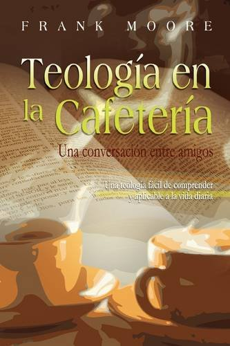Teologia En La Cafeteria (Spanish: Coffee Shop Theology) 9781563443336