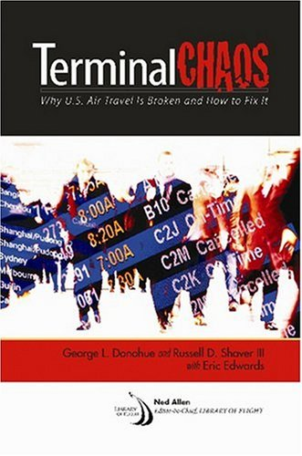 Terminal Chaos: Why U.S. Air Travel Is Broken and How to Fix It 9781563479496