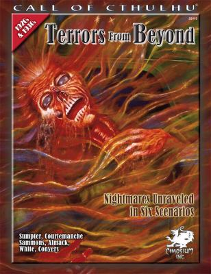 Terrors from Beyond: Nightmares Unraveled in Six Scenarios 9781568822877
