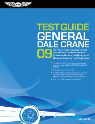 "Test Guide General: The ""Fast-Track"" to Study for and Pass the FAA Aviation Maintenance Technician General and Designated Mechanic Examine"