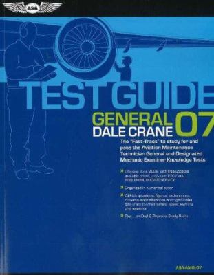 Test Guide General: The Fast-Track to Study for and Pass the Aviation Maintenance Technician General and Designated Mechanic Examiner Know 9781560276005
