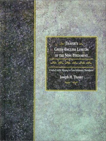 Thayer's Greek-English Lexicon 9781565632097