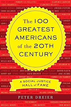 The 100 Greatest Americans of the 20th Century: A Social Justice Hall of Fame 9781568586816