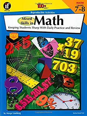 Mixed Skills in Math, Grades 7 - 8: Keeping Students Sharp with Daily Practice and Review 9781568228617