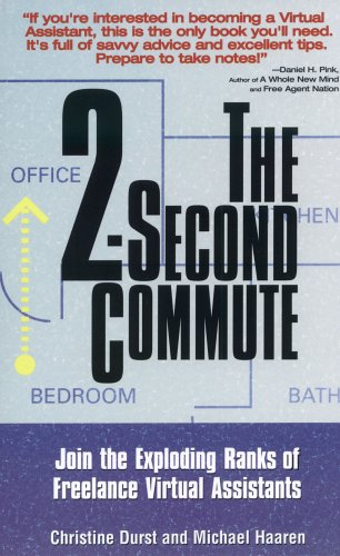 The 2-Second Commute: Join the Exploding Ranks of Freelance Virtual Assistants 9781564147929