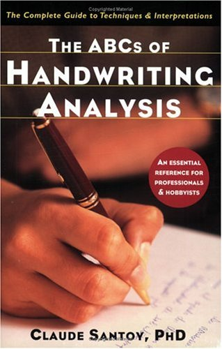 The ABCs of Handwriting Analysis: The Complete Guide to Techniques & Interpretations 9781569243466