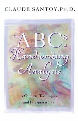 The ABCs of Handwriting Analysis: A Guide to Techniques and Interpretations 9781569246306
