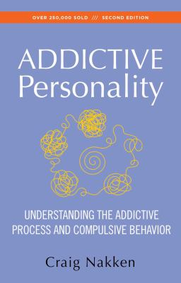 The Addictive Personality: Understanding the Addictive Process and Compulsive Behavior 9781568381299