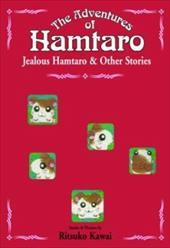 The Adventures of Hamtaro, Volume 3: Jealous Hamtaro and Other Stories 7038569