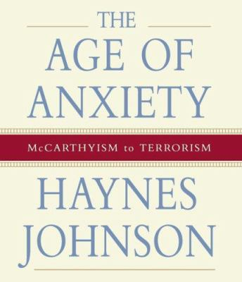 The Age of Anxiety: McCarthyism to Terrorism 9781565119970
