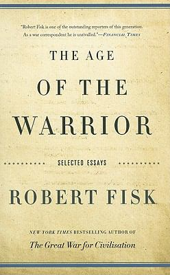 The Age of the Warrior: Selected Essays 9781568586397