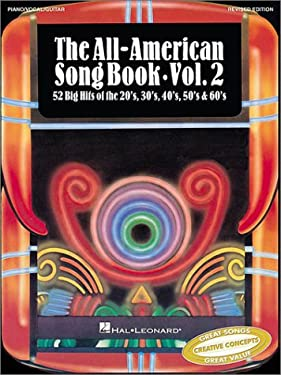 The All-American Song Book: Volume 2: 52 Big Hits of the '20s, '30s, '40s, '50s & '60s 9781569221389