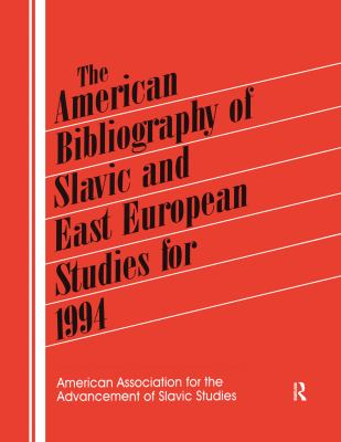The American Bibliography of Slavic and East European Studies for 1994 9781563247514