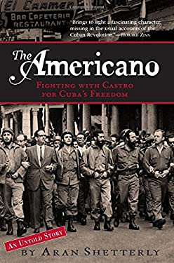 The Americano: Fighting with Castro for Cuba's Freedom 9781565124585