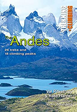 The Andes: Trekking + Climbing 9781566567152