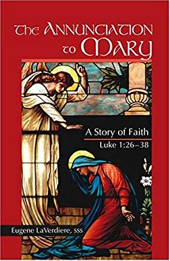 The Annunciation to Mary: A Story of Faith, Luke 1:26-38 9781568545578