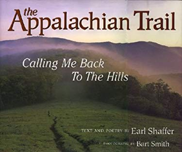 The Appalachian Trail: Calling Me Back to the Hills 9781565793828
