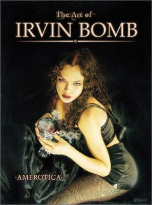 The Art of Irvin Bomb 9781561633050