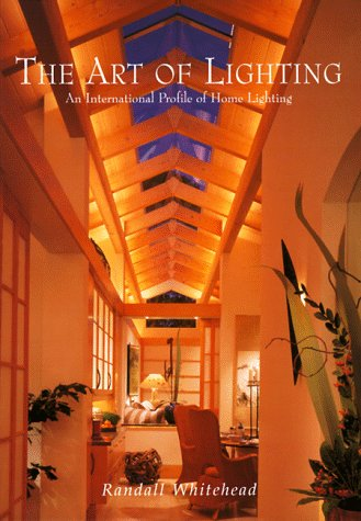 The Art of Lighting: An International Profile of Home Lighting 9781564963970