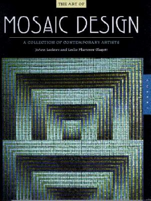 The Art of Mosaic Design: A Collection of Contemporary Artists 9781564964205
