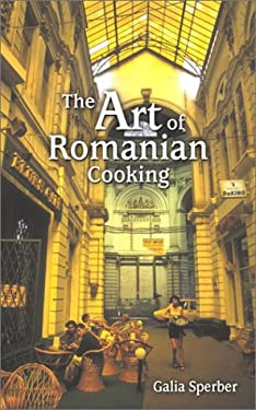 The Art of Romanian Cooking 9781565549296