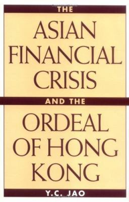 The Asian Financial Crisis and the Ordeal of Hong Kong 9781567204476