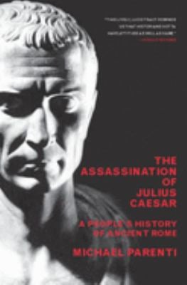 The Assassination of Julius Caesar: A People's History of Ancient Rome 9781565849426