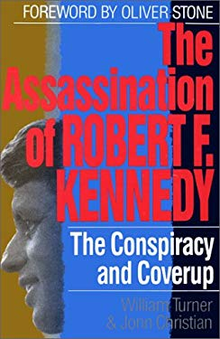 The Assassination of Robert F. Kennedy: The Conspiracy and Coverup 9781560250586