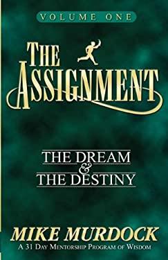 The Assignment Vol. 1: The Dream & the Destiny 9781563940538