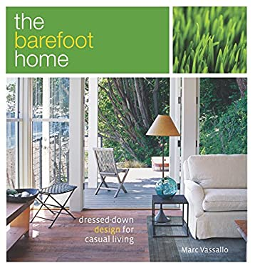 The Barefoot Home: Dressed-Down Design for Casual Living 9781561588077