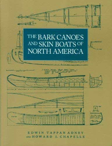 The Bark Canoes and Skin Boats of North America 9781560982968