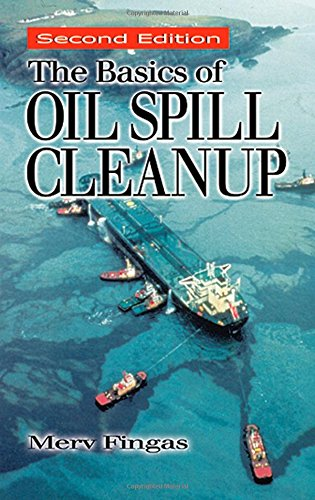 The Basics of Oil Spill Cleanup, Second Edition 9781566705370