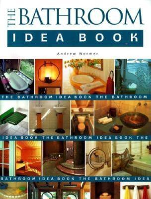 The Bathroom Idea Book 9781561583133