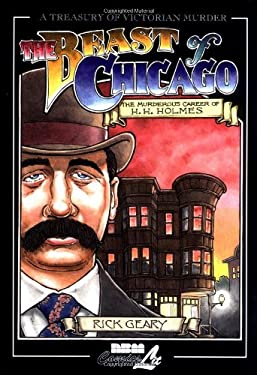 The Beast of Chicago: The Murderous Career of H.H. Holmes 9781561633623