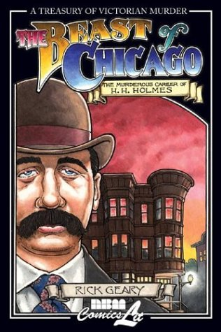 The Beast of Chicago: The Murderous Career of H. H. Holmes 9781561633654