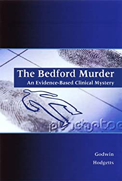 The Bedford Murder: An Evidence-Based Clinical Mystery 9781560535652