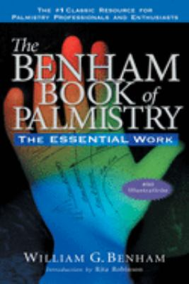 The Benham Book of Palmistry: The Essential Work 9781564148551