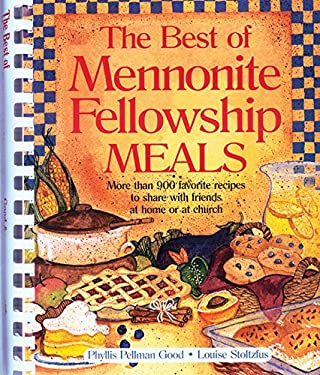 The Best of Mennonite Fellowship Meals 9781561484096