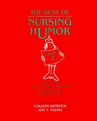 The Best of Nursing Humor, Volume 2 9781560532729