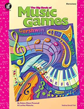 The Big Book of Music Games, Grades 1 - 5 9781568226736