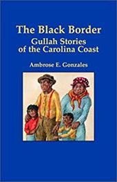The Black Border: Gullah Stories of the Carolina Coast 6997535