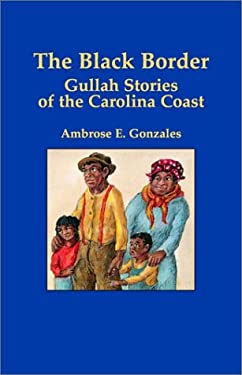 The Black Border: Gullah Stories of the Carolina Coast 9781565544444