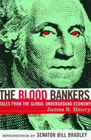 The Blood Bankers: Tales from the Global Underground Economy 9781568582542