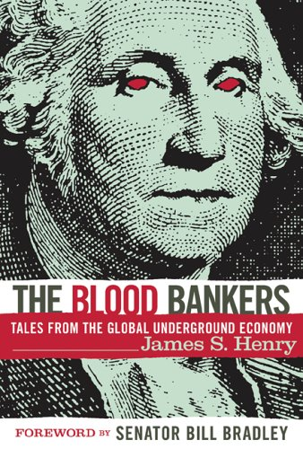 The Blood Bankers: Tales from the Global Underground Economy 9781560257158
