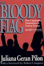 Bloody Flag : Post-Communist Nationalism in Eastern Europe - Spotlight on Romania