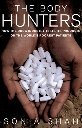 The Body Hunters: Testing New Drugs on the World's Poorest Patients 9781565849129