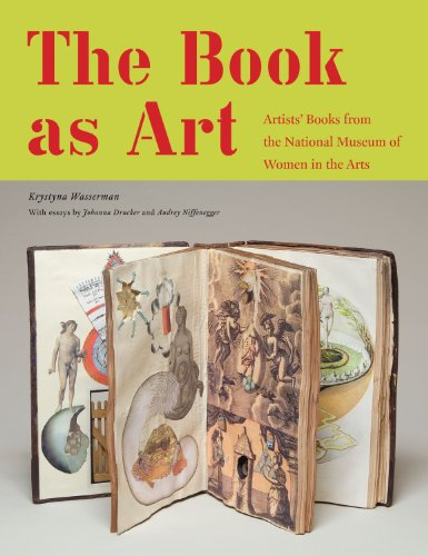 The Book as Art: Artists' Books Form the National Museum of Women in the Arts 9781568989921