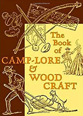The Book of Camp-Lore & Woodcraft 9781567923520