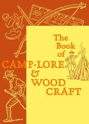 The Book of Camp-Lore & Woodcraft 9781567923575
